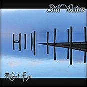 FOX, ROBERT - STILL WATERS (2013 ALBUM) An excursion into eastern mysticism that both captivates and entrances with its lyrical beauty – Definitely one for the KITARO or SOJIRO fans!