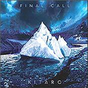 KITARO - FINAL CALL (2013 IMPORT ONLY ALBUM/3-PANE DIGIPAK) Epic voyage in a beautifully designed 3-Pane Digi-Pak offering a new collection of beautifully crafted, melodic, atmospheric synthesizer music from the master!