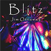 OTTAWAY, JIM - BLITZ (CDR-2012 MELODIC COSMIC ELECTRONIC MUSIC) Award winning Australian composer / synthesist's 6th international release featuring 14 Tracks over nearly 58 Minutes of Melodic Electronic Pop Music!
