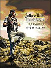 ANDERSON, IAN -JETHRO TULL- - THICK AS A BRICK-LIVE IN ICELAND (DVD-REG 0/NTSC) Standard Definition DVD of a complete concert performance featuring both 'Thick As A Brick' albums in their entirety!