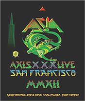 ASIA - AXIS-XXX:LIVE IN SAN FRANCISCO-2012 (DLX 2CD+DVD) Deluxe Double CD and Single DVD Edition of the classic ASIA line-up celebrating the 30th Anniversary of their self-titled debut album with a concert at the Regency Ballroom in San Francisco in 2012, featuring original members John Wetton (bass / vocals), Steve Howe (guitar), Geoff Downes (keyboards / vocals) and Carl Palmer (drums).