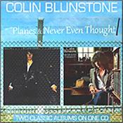 BLUNSTONE, COLIN - PLANES+NEVER EVEN THOUGHT (2-ON-1/2015 REMASTERS) First time on CD for these 1970's Rocket Records label albums and both have been Remastered in 2015 from the Original Quarter-Inch Master Tapes!