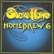 HOWE, STEVE - HOMEBREW-6 (2016 ALBUM) 'Homebrew 6' finds the YES guitarist playing all of the instruments himself apart from track 6 which features Nick Beggs (bass) and Dylan Howe (drums)!