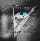 DUNNERY, FRANCIS - VAMPIRES (2CD-2016 RE-RECORDING OF IT BITES STUFF)