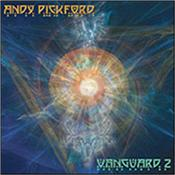 PICKFORD, ANDY - VANGUARD-PART 2 (2016 STUDIO ALBUM) Again it's a very welcome return for the enigmatic UK synthesizer maestro, with this, the 2nd in a planned trilogy of new Electronica releases!