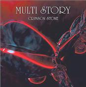MULTI STORY - CRIMSON STONE (80'S PROG BAND'S TRIUMPHANT RETURN)