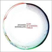 SCHMOELLING, JOHANNES - DIARY OF A COMMON THREAD (2017 ALBUM/DIGI-PAK)