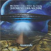 CHROMIUM HAWK MACHINE - ANNUNAKI (2CD-2017 ALBUM/NIK TURNER+HELIOS CREED)