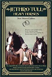 JETHRO TULL - HEAVY HORSES-NEW SHOES (2018 3CD+2DVD/REMASTERED) Anniversary edition of the 'Heavy Horses' album featuring 3 CD's containing a Steven Wilson Remix, with 9 Additional Bonus Tracks, 7 of which are Previously Unreleased, plus a 'live' Concert from May 1978.