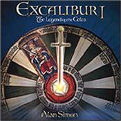 SIMON, ALAN [VARIOUS ARTISTS] - EXCALIBUR I:LEGEND OF THE CELTS (HODGSON/LOCKWOOD) With many top-line guests, this concept album is part of a series of ALAN PARSONS PROJECT style releases based on the legendary Arthurian saga!
