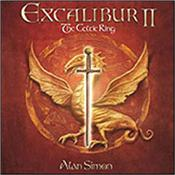 SIMON, ALAN [VARIOUS ARTISTS] - EXCALIBUR II:CELTIC RING (ANDERSON/HAYWARD/WETTON) With many top-line guests, this concept album is part of a series of ALAN PARSONS PROJECT style releases based on the legendary Arthurian saga!
