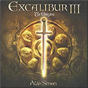 SIMON, ALAN [VARIOUS ARTISTS] - EXCALIBUR III:THE ORIGINS (WETTON/BARRE/HOLROYD) With many top-line guests, this concept album is part of a series of ALAN PARSONS PROJECT style releases based on the legendary Arthurian saga!