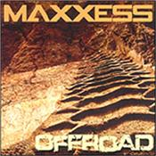 MAXXESS - OFFROAD (2006 ALBUM) Nine progressive psycho-acoustic instrumental electronic stories built to test your amplifiers & speakers – Drive 'em hard and Play 'em LOUD!