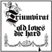TRIUMVIRAT - OLD LOVES DIE HARD (HARVEST REMASTER/1 BONUS TRK) One of the only remaining titles still available by this 70's semi-instrumental German Prog band that predominantly styled themselves on The NICE & ELP!