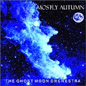 MOSTLY AUTUMN - GHOST MOON ORCHESTRA (2012 STUDIO ALBUM) Heavily influenced by PINK FLOYD in their earlier years, MOSTLY AUTUMN are one of the finest melodic rock bands the UK has ever produced!