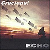 GRACIOUS! - ECHO (PROG LEGENDS CLASSIC 1996 COMEBACK ALBUM) A Prog classic exclusive from the CDS Towers vaults, this 1996 comeback album for this legendary 70's band re-emerges with head held high!