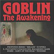 GOBLIN - AWAKENING (6CD-REMASTER/CLAMSHELL BOX/CARD COVERS) 6 Disc collection & more from Italian instrumental keyboard driven band often with an ELP-ish feel and specializing in scoring dark horror film soundtracks!