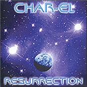 CHAR-EL - RESURRECTION (2009) Heavily influenced by the greats of melodic Synth/Prog music, these cosmic keyboards and guitars sounds like a celestial symphony orchestra and choir!