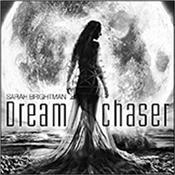 BRIGHTMAN, SARAH - DREAMCHASER (STD CD EDITION OF 2013 ALBUM) Std Edition feat surprising covers of artists as diverse as: Jerry Burns, ELBOW, SIGUR ROS, Gorecki, COCTEAU TWINS, Rimsky-Korsakov, WINGS and more!