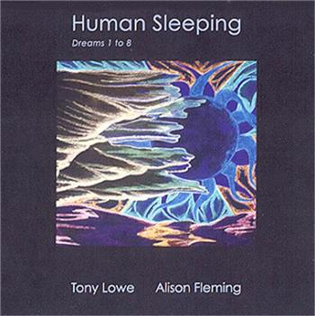 LOWE, TONY & ALISON FLEMING - HUMAN SLEEPING (2014 ALBUM BY BRAM STOKER MEMBER)