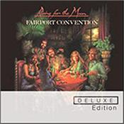 FAIRPORT CONVENTION - RISING FOR THE MOON (2CD-2013 REM/DLX CARD COVER) 1975 classic album – the last with Sandy Denny - Remastered & Expanded into a Double Disc with Home Demos, Alternates and Unreleased 'Live' tracks!