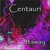 OTTAWAY, JIM - CENTAURI (CDR-2009 SPACE AMBIENT ELECTRONIC MUSIC) Award winning Australian composer / synthesist's 3rd international release featuring 7 Tracks over 64 Minutes of Melodic Space Ambient Electronic Music!