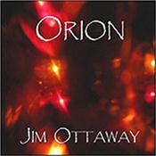 OTTAWAY, JIM - ORION (CDR-2008 SPACE AMBIENT ELECTRONIC MUSIC) Award winning Australian composer / synthesist's 2nd international release featuring 8 Tracks over 73 Minutes of Melodic Space Ambient Electronic Music!