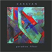 CARAVAN - PARADISE FILTER (2014 STUDIO ALBUM) Long awaited follow-up to the Canterbury legends' 'Unauthorized Breakfast Item' album, this 2014 release is their first new studio recording in 10 years!