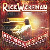"WAKEMAN, RICK - AFTER THE BALL-COLLECTION (14TRK 2015 BUDGET COMP) New 2015 budget compilation featuring 14 tracks selected from Rick's classic A&M Records back-catalogue and including 'live' and ""single"" versions!"