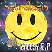 ASTRALASIA - CHEESY EP (2016 22-MINUTE 5 TRACK EP/DIGI-PAK) Psychedelic trance unit are back with an exciting 22-minute extended player featuring 5 tracks of fun and uplifting music - some new, some not so new!