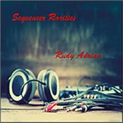 ADRIAN, RUDY - SEQUENCER RARITIES (2017 ALBUM) Selection of 6 sequencer based tracks recorded during his period with Groove records in the Netherlands between 2000 & 2007 and most are unreleased!