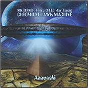 CHROMIUM HAWK MACHINE - ANNUNAKI (2CD-2017 ALBUM/NIK TURNER+HELIOS CREED) Book your seat on a journey through the unknown universe … soar on some long-haul crazy cosmic trips and fly on a few short-haul fast-track freak-outs!