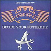 "HAWKWIND - DECIDE YOUR FUTURE (12"" VINYL ON ORIG 4REAL LABEL)"
