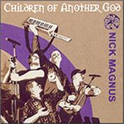MAGNUS, NICK - CHILDREN OF ANOTHER GOD (2010 PROG EPIC/DIGI/20PB) Keyboardist / producer Nick Magnus is one of CDS Towers biggest selling artists, and this album (feat. Steve Hackett) was our # 1 Prog album of 2010!