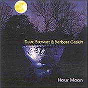 STEWART, DAVE & BARBARA GASKIN - HOUR MOON (2009 5 TRACK EP) Bonus Tracks EP issued as a companion to the excellent 'Green And Blue' album and it includes two covers done in the way only S&G can!