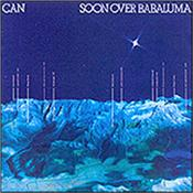 CAN - SOON OVER BABALUMA (1974 LP/2009 REM/2012 REISSUE) Spoon Records Kraut-Rock classic from 1974 reissued by Mute Records in 2012