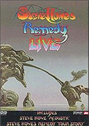 HOWE, STEVE -REMEDY- - REMEDY LIVE (DVD-REGION 0/PAL/DIGI-PAK) A 2013 mid-price re-issue of a DVD originally issued in 2005 by a guitarist best known for his ground-breaking sound as part of the legendary Progressive-Rock group YES!