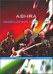 ASHRA - CORRELATIONS IN CONCERT-2012 (DVD-REGION 0/NTSC) This 2012 concert at the ufaFabrik was the first performance by Manuel Göttsching, Harald Grosskopf & Steve Baltes as ASHRA in Berlin for 12 years!